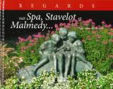 Regards sur Spa Stavelot Malmedy